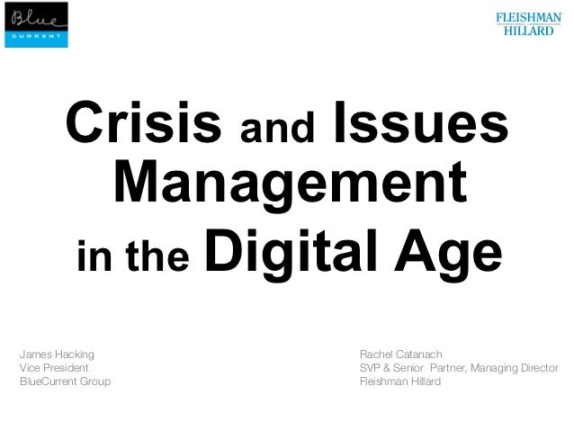 Crisis and Issues          Management        in the Digital AgeJames Hacking        Rachel CatanachVice President       SV...