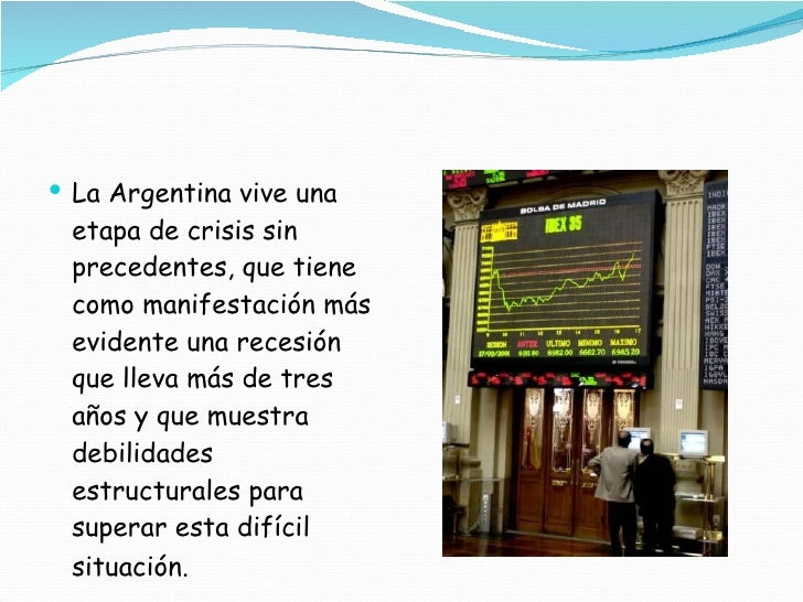 argentina crisis A change in macroeconomic policies will not be sufficient to set argentina on a  path of inclusive and sustained economic development but, as.