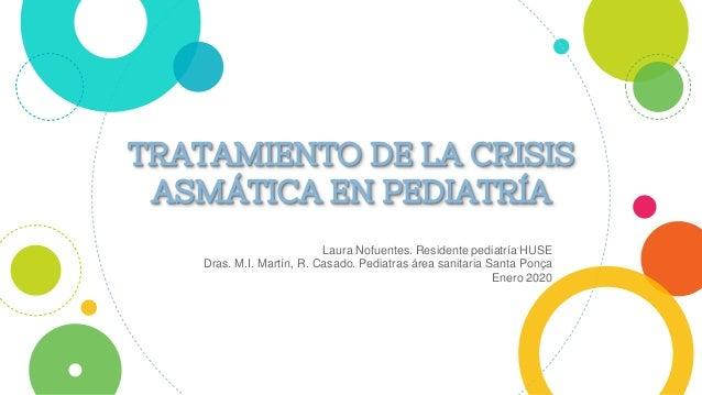 Laura Nofuentes. Residente pediatría HUSE Dras. M.I. Martín, R. Casado. Pediatras área sanitaria Santa Ponça Enero 2020