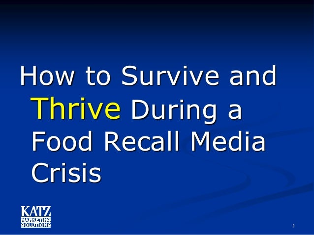 How to Survive and Thrive During a Food Recall Media Crisis 1