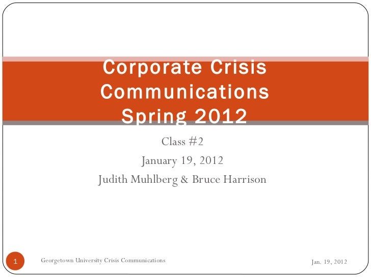 Corporate Crisis                        Communications                          Spring 2012                               ...
