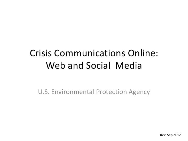 Crisis Communications Online:    Web and Social Media U.S. Environmental Protection Agency                                ...