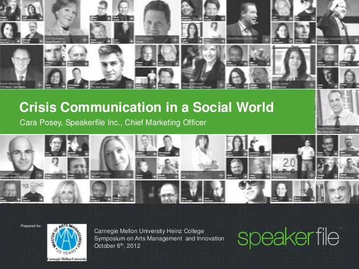 Crisis Communication in a Social WorldCara Posey, Speakerfile Inc., Chief Marketing Officer                     Carnegie M...