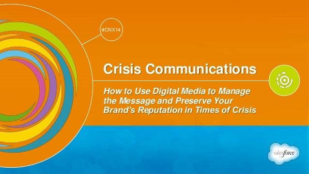 Track: Personal Transformation & Growth  #CNX14  #CNX14  Crisis Communications  How to Use Digital Media to Manage  the Me...