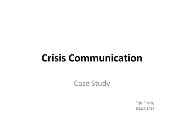 Crisis Communication      Case Study                   -Liyi Liang                    05.02.1013