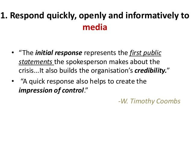 """1. Respond quickly, openly and informatively to                     media  • """"The initial response represents the first pu..."""