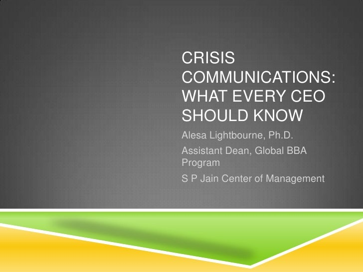 Crisis Communications:What Every CEO Should Know<br />Alesa Lightbourne, Ph.D.<br />Assistant Dean, Global BBA Program<br ...