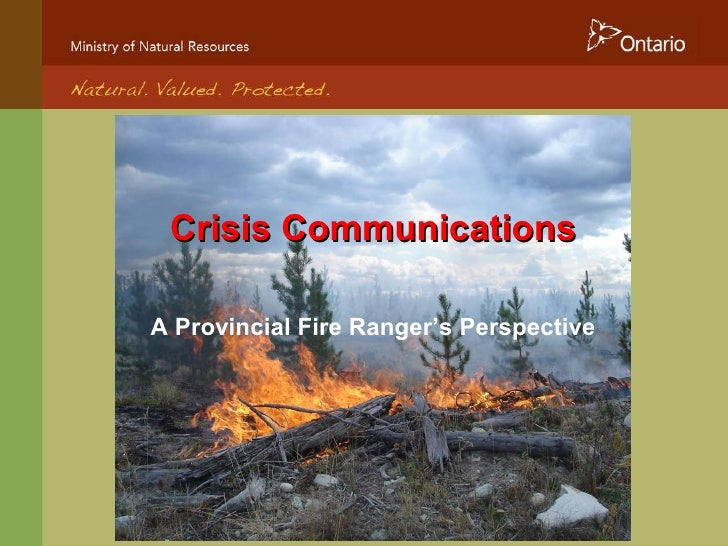 Crisis Communications A Provincial Fire Ranger's Perspective