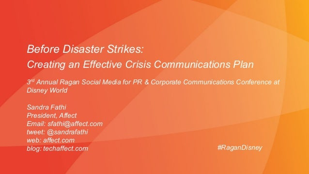 Before Disaster Strikes: Creating an Effective Crisis Communications Plan Sandra Fathi President, Affect Email: sfathi@aff...