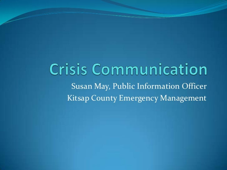 Crisis Communication<br />Susan May, Public Information Officer<br />Kitsap County Emergency Management<br />