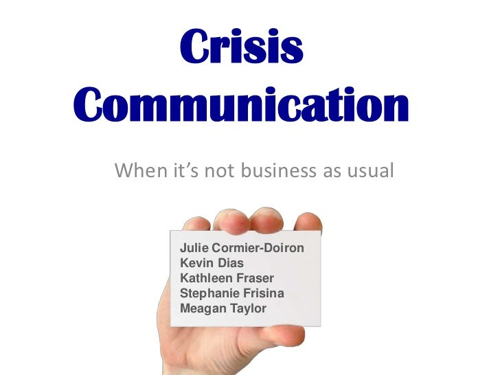 CrisisCommunication When it's not business as usual        Julie Cormier-Doiron        Kevin Dias        Kathleen Fraser  ...
