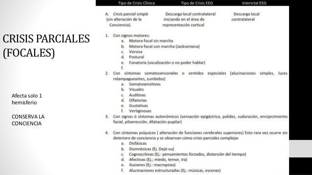 CRISIS PARCIALES (FOCALES) Afecta solo 1 hemisferio CONSERVA LA CONCIENCIA