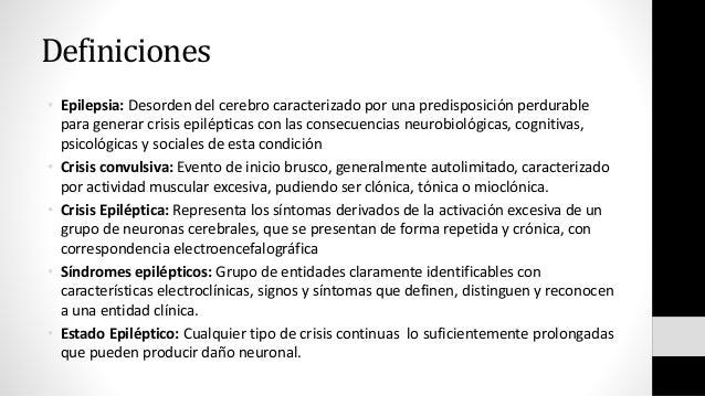 Definiciones • Epilepsia: Desorden del cerebro caracterizado por una predisposición perdurable para generar crisis epilépt...
