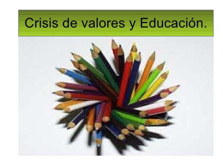 Crisis de valores y Educación.