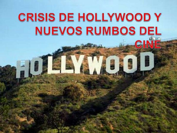 Hollywood entra en crisis Durante la segunda guerra  mundial, los estudios de  Hollywood estaban tan bien  edificados que...