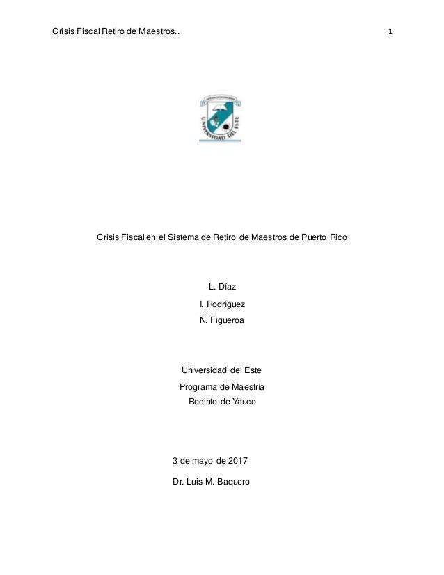 Crisis Fiscal Retiro de Maestros.. 1 Crisis Fiscal en el Sistema de Retiro de Maestros de Puerto Rico L. Díaz I. Rodríguez...