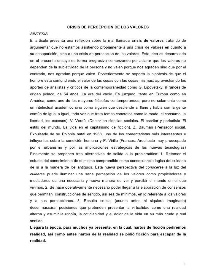CRISIS DE PERCEPCION DE LOS VALORES SINTESIS El artículo presenta una reflexión sobre la mal llamada crisis de valores tra...
