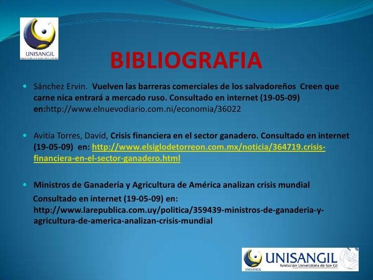 BIBLIOGRAFIA  Sánchez Ervin. Vuelven las barreras comerciales de los salvadoreños Creen que   carne nica entrará a mercad...
