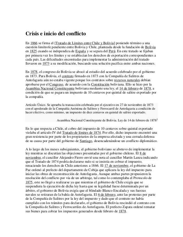 Crisis e inicio del conflictoEn 1866 se firma el [Tratado de Límites entre Chile y Bolivia] poniendo término a unacuestión...