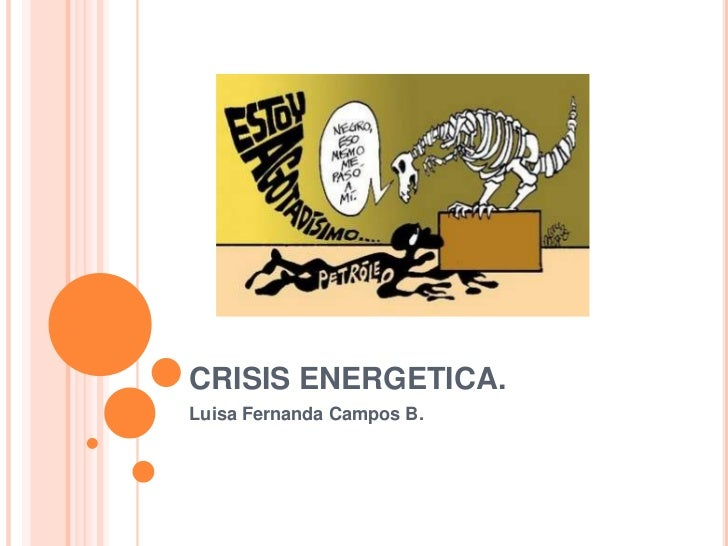 CRISIS ENERGETICA.Luisa Fernanda Campos B.