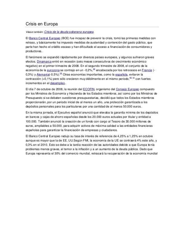 Crisis en Europa Véase también: Crisis de la deuda soberana europea. El Banco Central Europeo (BCE) fue incapaz de preveni...