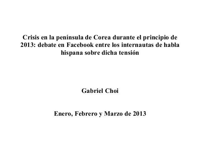 Crisis en la península de Corea durante el principio de 2013: debate en Facebook entre los internautas de habla hispana so...