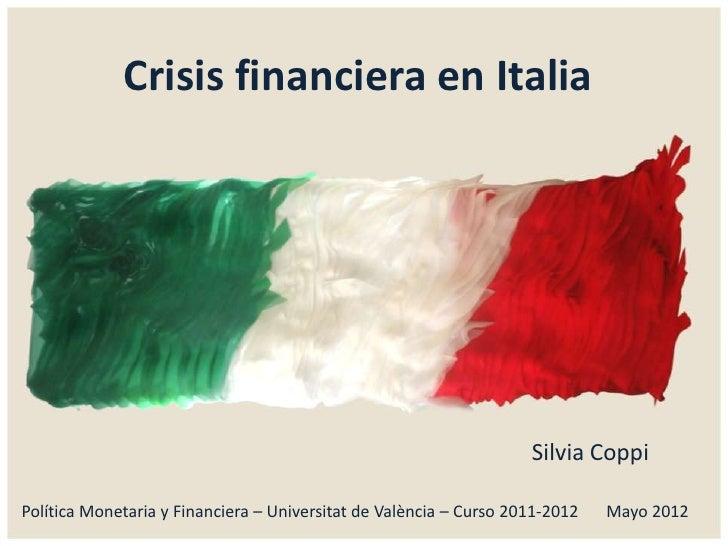 Crisis financiera en Italia                                                                    Silvia CoppiPolítica Moneta...