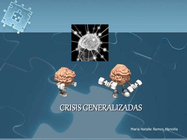 CRISIS GENERALIZADAS Maria Natalie Ramos Mancilla
