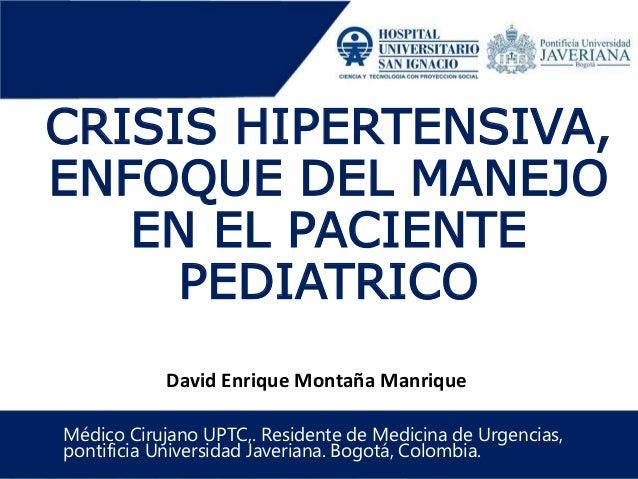 Crisis hipertensiva, enfoque del manejo en el paciente