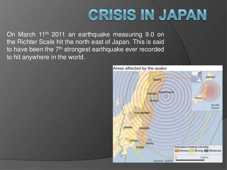 Crisis in Japan<br />On March 11th 2011 an earthquake measuring 9.0 on the Richter Scale hit the north east of Japan. This...