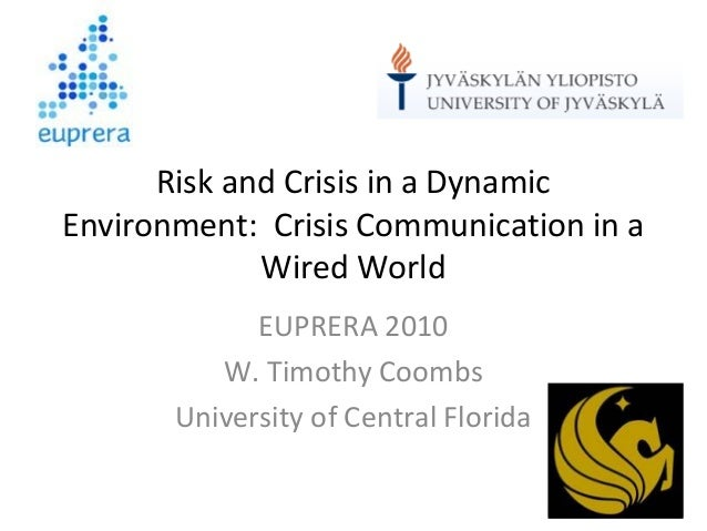 Risk and Crisis in a DynamicEnvironment: Crisis Communication in a             Wired World             EUPRERA 2010       ...