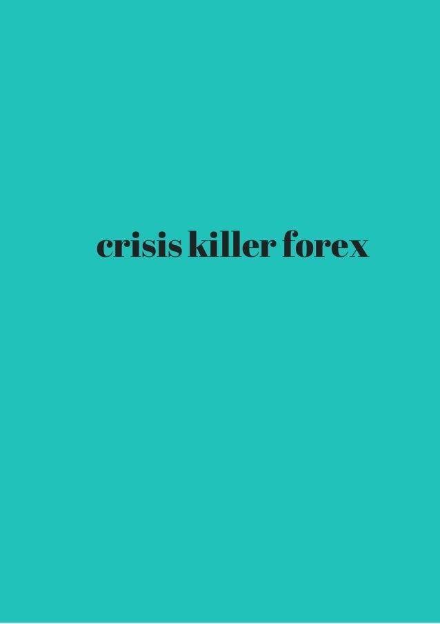 Forex crisis killer