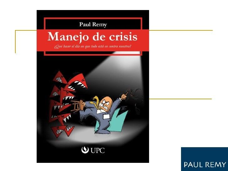 … crisis corporativas   accidentes fatales   fallas de producto   interrupciones de servicio   desastres ecológicos  ...