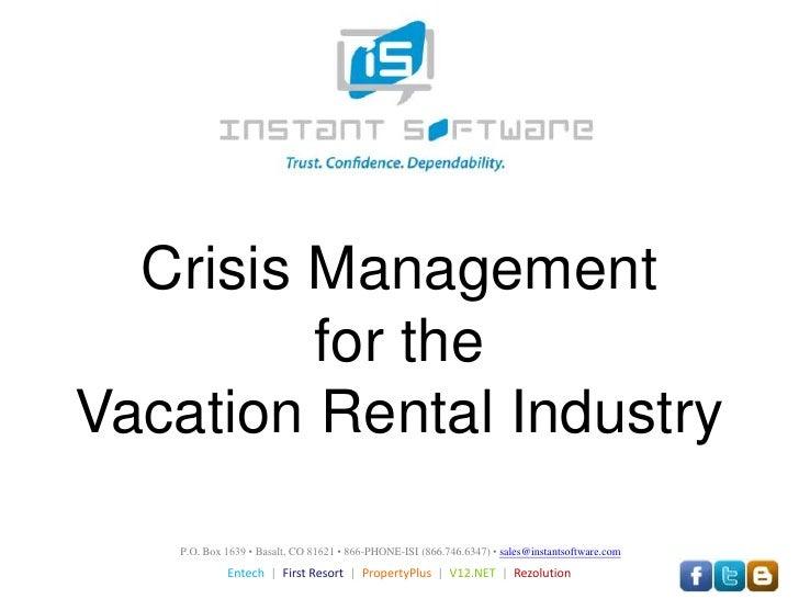Crisis Managementfor theVacation Rental Industry<br />P.O. Box 1639 • Basalt, CO 81621 • 866-PHONE-ISI (866.746.6347) • sa...