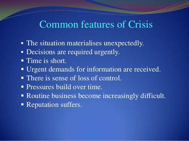 management of disasters and crisis situations Crisis planning & management in business: definition & elements  weather-related incidents, fires, or any incident that is created by a weather disaster   crisis situations: types .