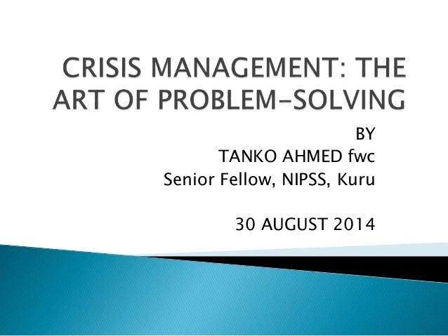 BY  TANKO AHMED fwc  Senior Fellow, NIPSS, Kuru  30 AUGUST 2014