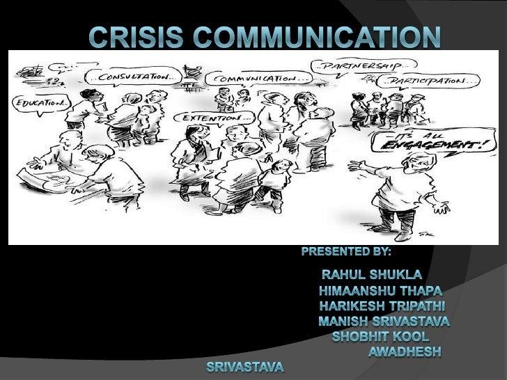 CRISIS communicationPRESENTED BY:RAHUL SHUKLA                                        HIMAANSHU THAPA              ...