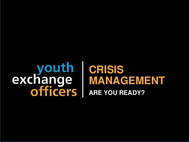 2018 YEO Preconvention CRISIS MANAGEMENT ARE YOU READY?