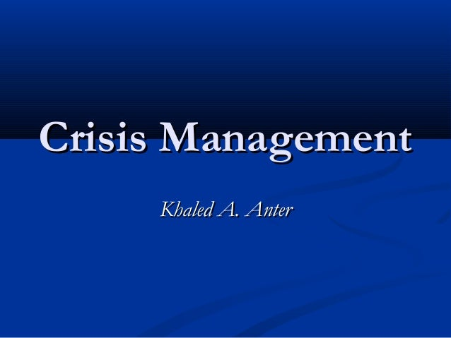 crisis management cases study Crisis management systems a case study for aspect-oriented modeling jorg kienzle¨ 1, nicolas guelfi2, and sadaf mustafiz 1 school of computer science, mcgill.