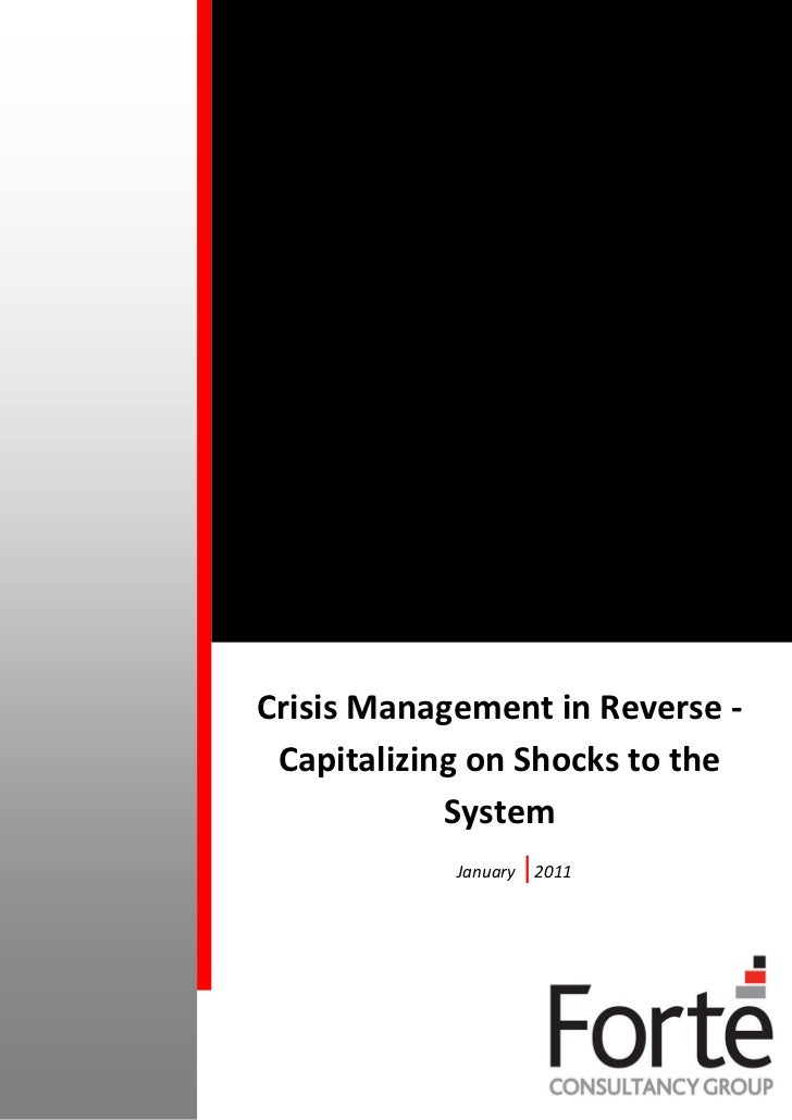 Crisis Management in Reverse - Capitalizing on Shocks to the System