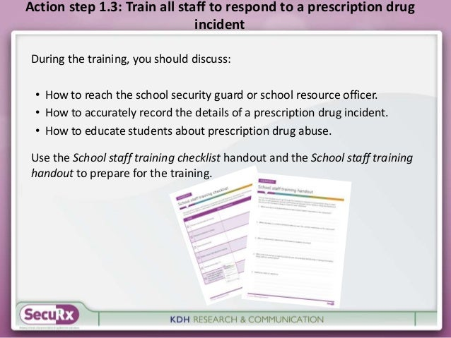 Action step 1.3: Train all staff to respond to a prescription drug  incident  During the training, you should discuss:  • ...