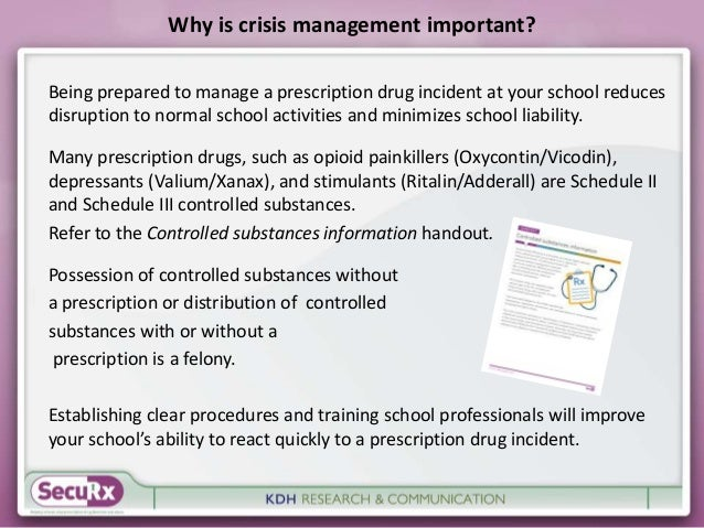 Why is crisis management important?  Being prepared to manage a prescription drug incident at your school reduces  disrupt...
