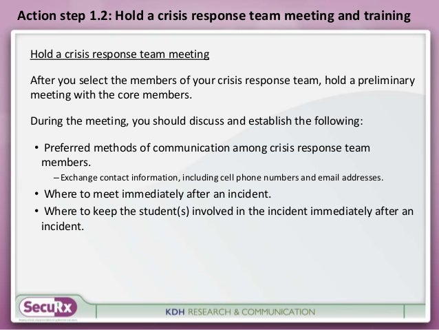 Action step 1.2: Hold a crisis response team meeting and training  Hold a crisis response team meeting  After you select t...