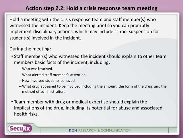 Action step 2.2: Hold a crisis response team meeting  Hold a meeting with the crisis response team and staff member(s) who...