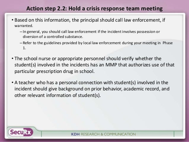 Action step 2.2: Hold a crisis response team meeting  • Based on this information, the principal should call law enforceme...