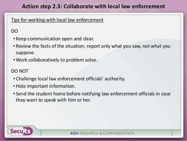Action step 2.3: Collaborate with local law enforcement  Tips for working with local law enforcement  DO  • Keep communica...