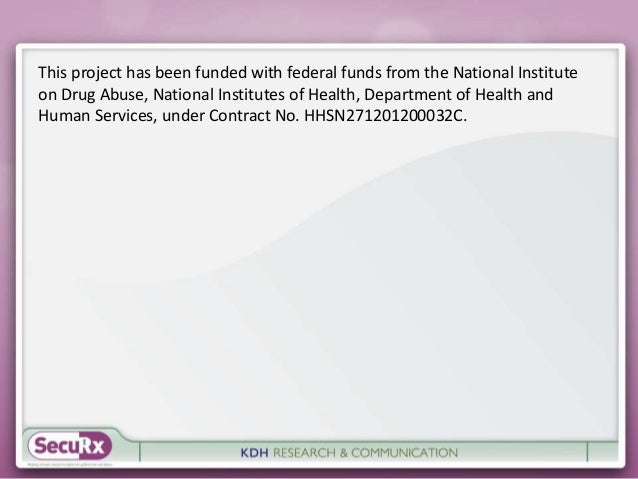 This project has been funded with federal funds from the National Institute  on Drug Abuse, National Institutes of Health,...