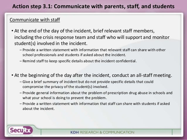 Action step 3.1: Communicate with parents, staff, and students  Communicate with staff  • At the end of the day of the inc...