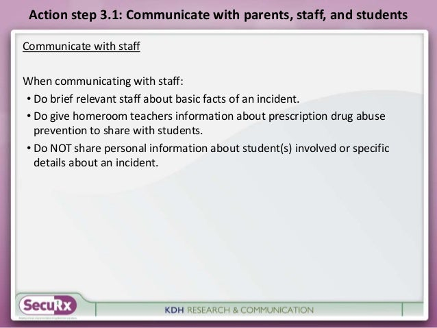 Action step 3.1: Communicate with parents, staff, and students  Communicate with staff  When communicating with staff:  • ...