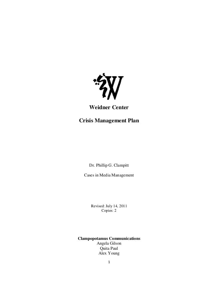 center169545000<br />Weidner Center<br />Crisis Management Plan<br />Dr. Phillip G. Clampitt<br />Cases in Media Managemen...